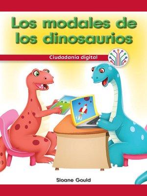 cover image of Los modales de los dinosaurios: Ciudadanía digital (Dinosaurs Have Manners: Digital Citizenship)