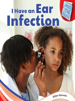 cover image of I Have an Ear Infection