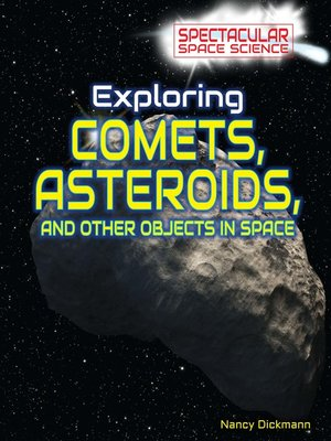 cover image of Exploring Comets, Asteroids, and Other Objects in Space