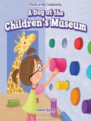 cover image of A Day at the Children's Museum