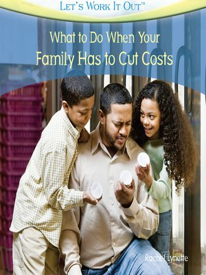 cover image of What to Do When Your Family Has to Cut Costs