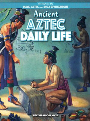 cover image of Ancient Aztec Daily Life