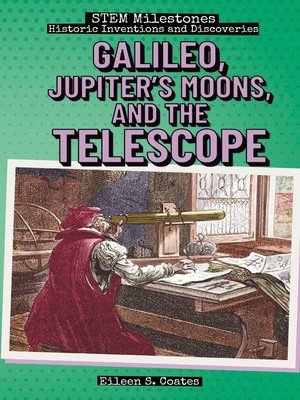 cover image of Galileo, Jupiter's Moons, and the Telescope