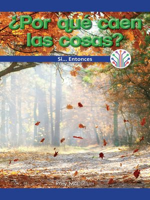 cover image of ¿Por qué caen las cosas?: Si... Entonces (Why Do Things Fall?: If...Then)