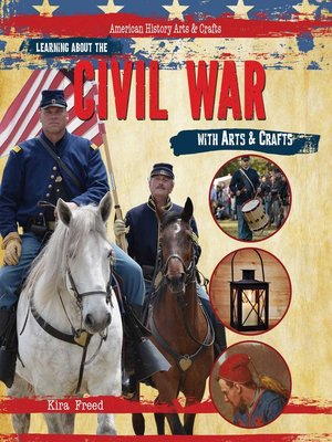 cover image of Learning About the Civil War with Arts & Crafts