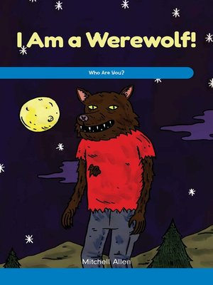 cover image of I Am a Werewolf!