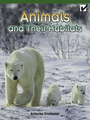 cover image of Animals and Their Habitats