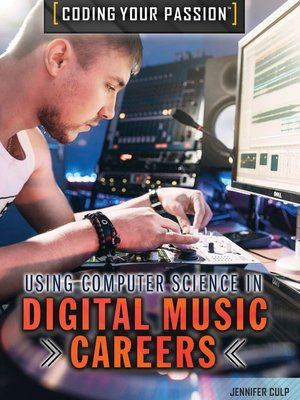 cover image of Using Computer Science in Digital Music Careers and Business