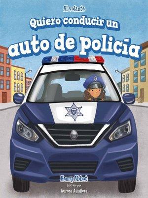 cover image of Quiero conducir un auto de policía (I Want to Drive a Police Car)