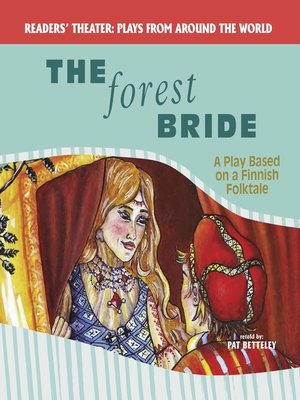cover image of The Forest Bride: A Play Based on a Finnish Folktale