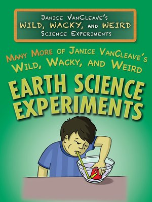 cover image of Many More of Janice VanCleave's Wild, Wacky, and Weird Earth Science Experiments