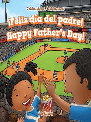 cover image of ¡Feliz día del padre! / Happy Father's Day!