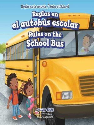 cover image of Reglas en el autobús escolar / Rules on the School Bus