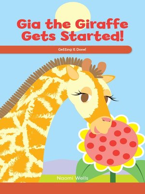 cover image of Gia the Giraffe Gets Started!