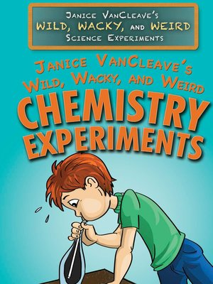 cover image of Janice VanCleave's Wild, Wacky, and Weird Chemistry Experiments