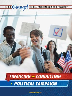 cover image of Financing and Conducting a Political Campaign