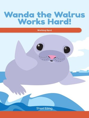 cover image of Wanda the Walrus Works Hard!
