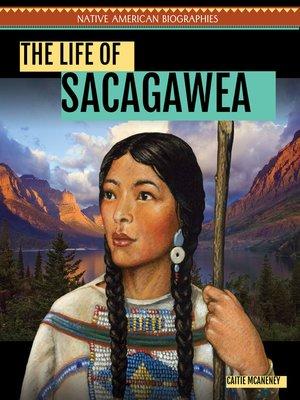 cover image of The Life of Sacagawea
