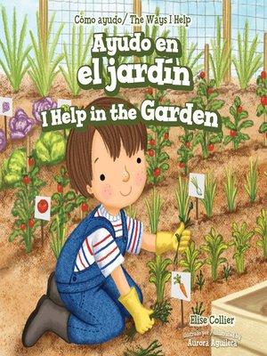 cover image of Ayudo en el jardín / I Help in the Garden