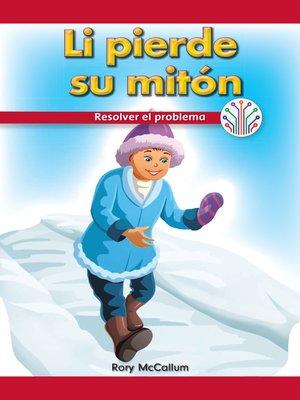 cover image of Li pierde su mitón: Resolver el problema (Li Lost His Mitten: Fixing a Problem)