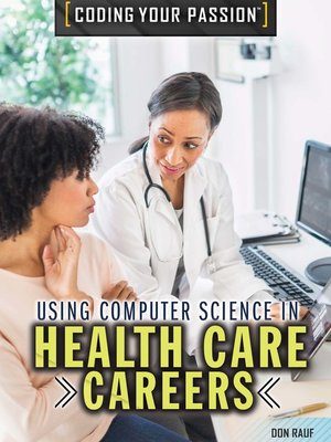 cover image of Using Computer Science in Health Care Careers