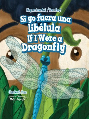 cover image of Si yo fuera una libélula / If I Were a Dragonfly