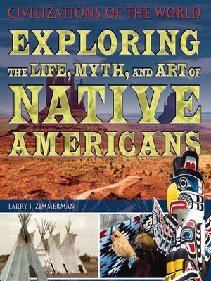 cover image of Exploring the Life, Myth, and Art of Native Americans