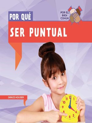 cover image of Por qué ser puntual (Why Do We Have to Be on Time?)
