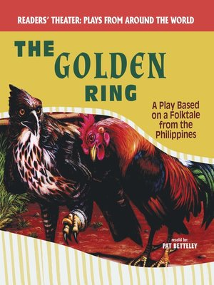 cover image of The Golden Ring: A Play Based on a Folktale from the Philippines