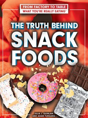 cover image of The Truth Behind Snack Foods