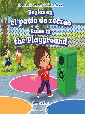 cover image of Reglas en el patio de recreo / Rules in the Playground