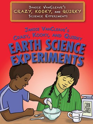 cover image of Janice VanCleave's Crazy, Kooky, and Quirky Earth Science Experiments