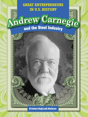 cover image of Andrew Carnegie and the Steel Industry