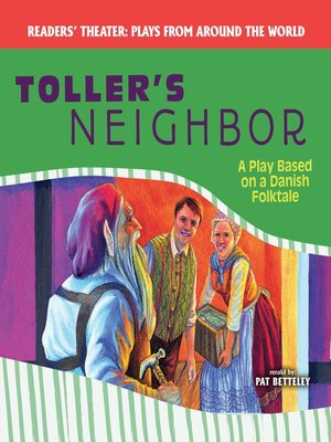 cover image of Toller's Neighbor: A Play Based on a Danish Folktale
