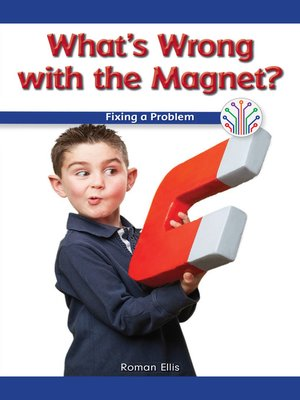 cover image of What's Wrong with the Magnet?