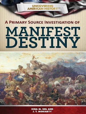 cover image of A Primary Source Investigation of Manifest Destiny
