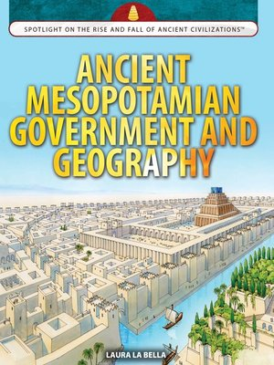 cover image of Ancient Mesopotamian Government and Geography