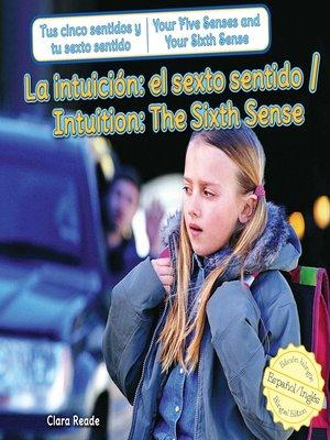 cover image of La intuición: el sexto sentido / Intuition: The Sixth Sense