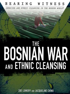 cover image of The Bosnian War and Ethnic Cleansing