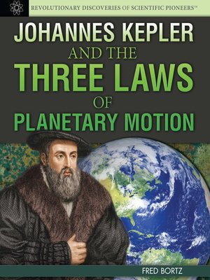 cover image of Johannes Kepler and the Three Laws of Planetary Motion