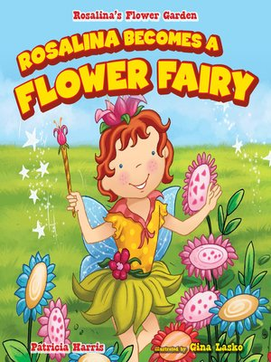 cover image of Rosalina Becomes a Flower Fairy