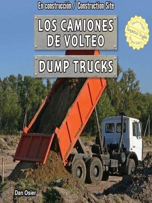 cover image of Los camiones de volteo / Dump Trucks