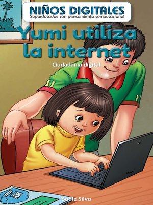 cover image of Yumi utiliza la internet