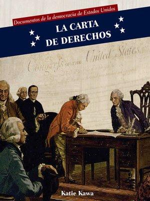 cover image of La Carta de Derechos (Bill of Rights)