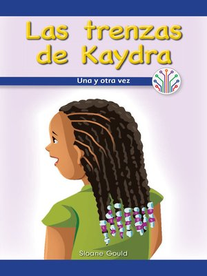 cover image of Las trenzas de Kaydra: Una y otra vez (Kaydra's Cornrows: Over and Over Again)