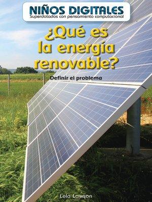 cover image of ¿Qué es la energía renovable?: Definir el problema (What Is Clean Energy? Defining the Problem)
