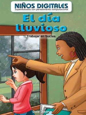 cover image of El día lluvioso: Trabajar en bucles (The Rainy Day: Working in a Loop)