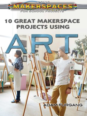 cover image of 10 Great Makerspace Projects Using Art