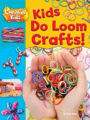 cover image of Kids Do Loom Crafts!
