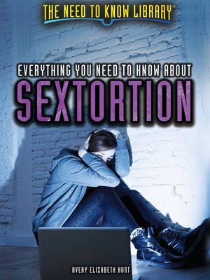 cover image of Everything You Need to Know About Sextortion